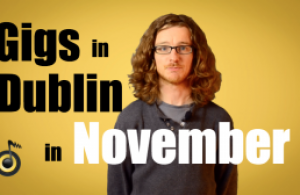 Gigs in Dublin in November 2014