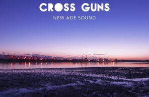 New Age Sound by Cross Guns – Review