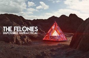 The Felonies – Impossible, Impractical EP