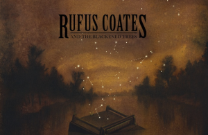Rufus Coates & The Blackened Trees Self-Titled Debut Album – Review