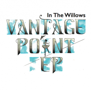 in-the-willows-vantage-point-ep