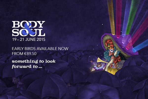 Body and Soul 2015 Early Bird Tickets