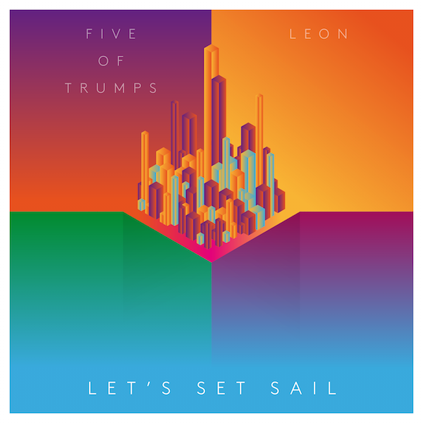 Let's Set Sail Five of Trumps and Leon