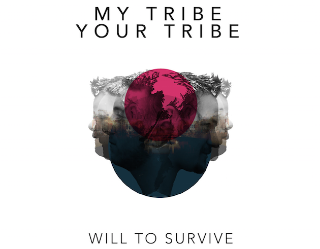 My Tribe Your Tribe Will to Survive