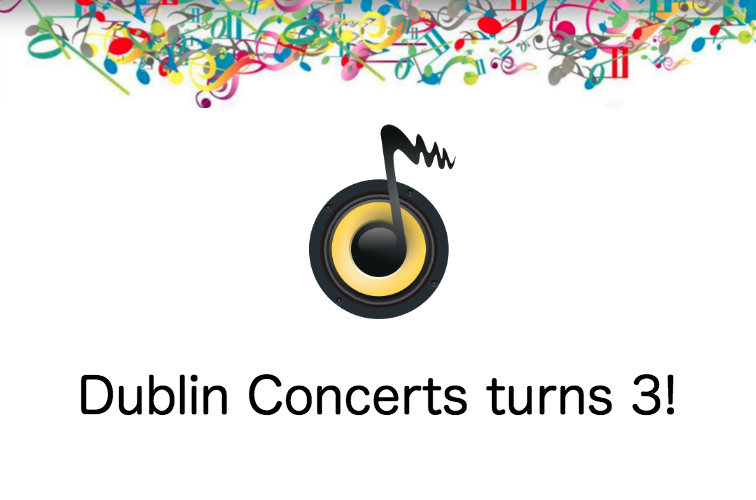 Dublin Concerts turns three!