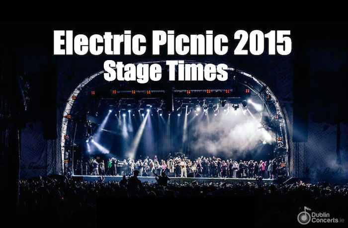 Electric Picnic 2015 Stage Times