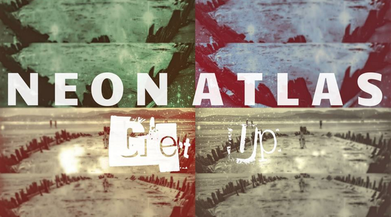Neon Atlas - 'Get Up'