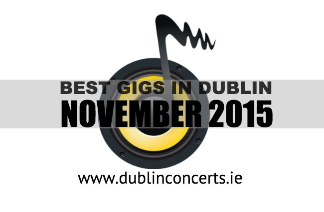 November Gigs Recommended By Dublin Concerts