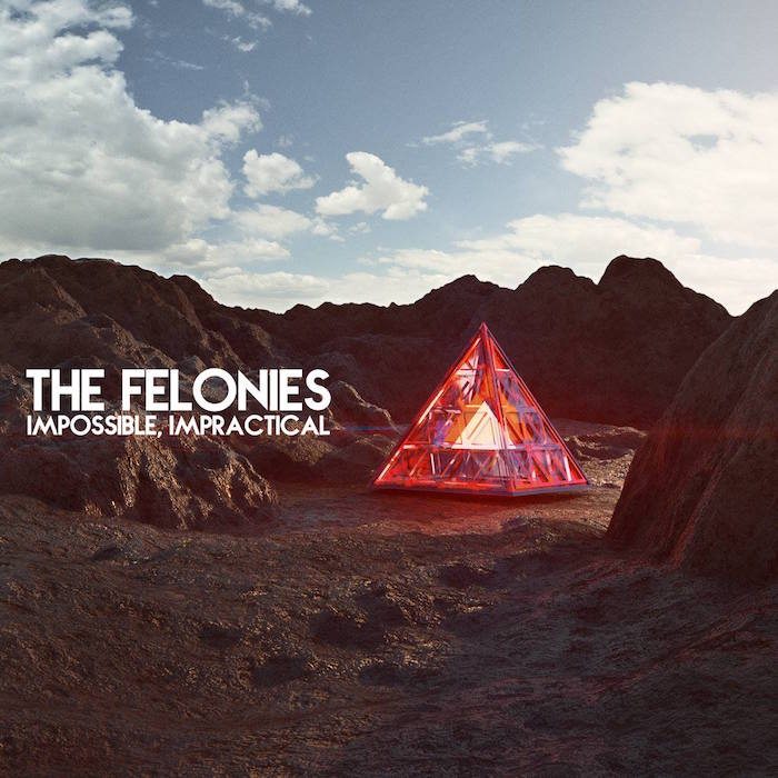 The Felonies - Impossible, Impractical EP