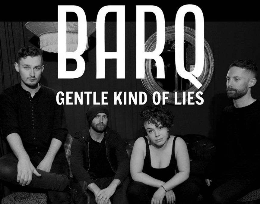 BARQ - Gentle Kind Of Lies - Single Review