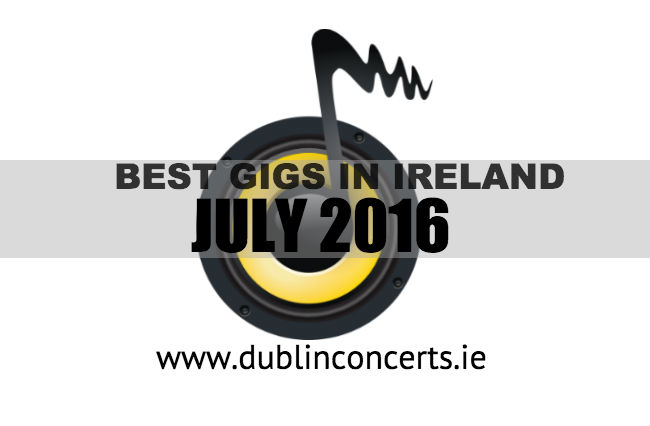 July's Gig Recommendations | Dublin Concerts
