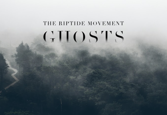 Ghosts - The Riptide Movement